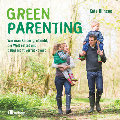 Green Parenting von Kate Blincoe